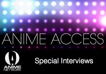 Anime Access: Special Interviews