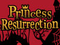 Princess Resurrection