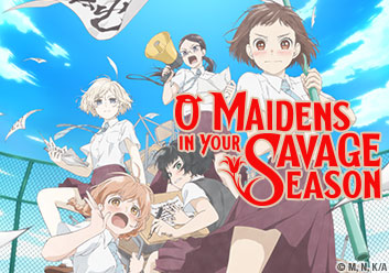 O Maidens in Your Savage Season